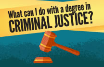 What Can I Do With a Degree in Criminal Justice?